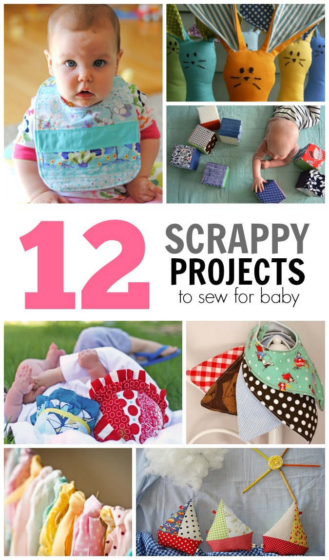 12 projects to sew for baby - and all use SCRAPS!