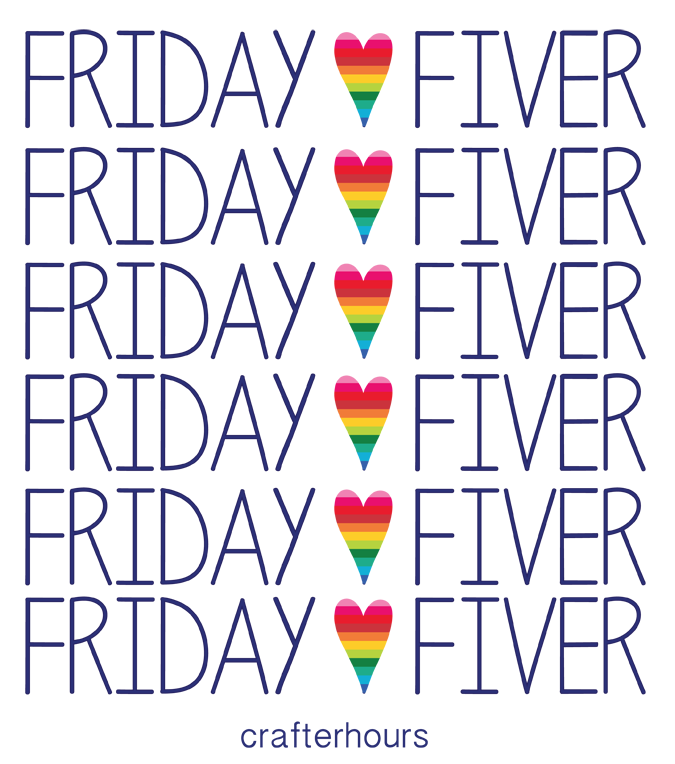 Friday Fiver