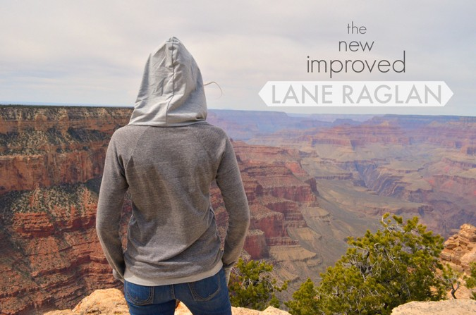 The New, Improved, and even more Awesome Lane Raglan!  (and a sale too!)