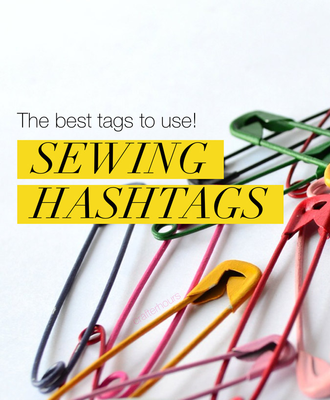 Best sewing hashtags - helps people who sew find each other and fun projects they're interested in!