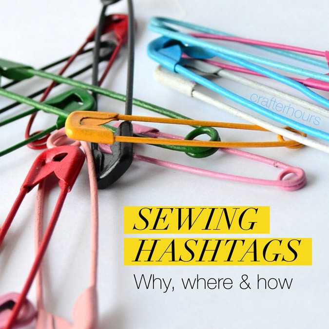 Sewing Hashtags - where, why and how to use them!