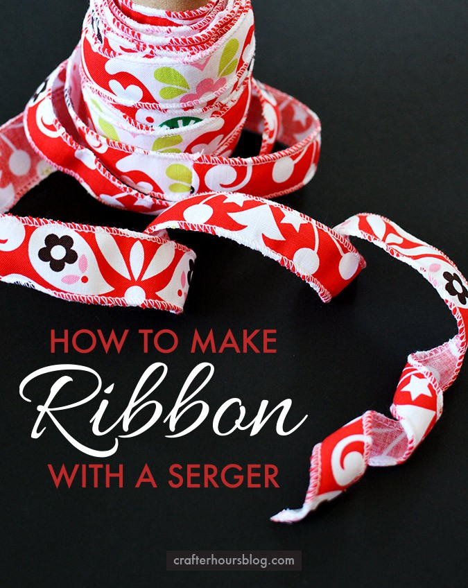How to Make (a LOT of) Ribbon with a Serger!